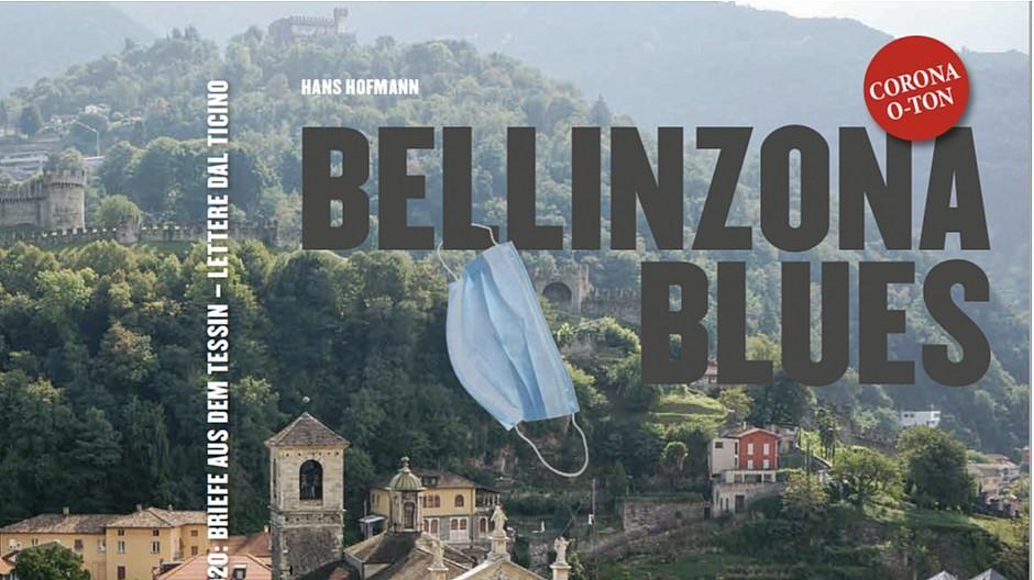 Bellinzona Blues: Hans Hofmann publiziert Lockdown-Erfahrungen